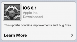 iOS 6.1 – If You Haven't Updated Yet, You Might Want to Wait