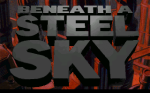 Freeware Game of The Week – Beneath a Steel Sky