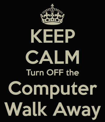keep-calm-turn-off-the-computer-walk-away
