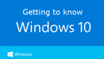 Understanding Windows 10 – More Tips to Help Get You Started