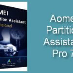Aomei Partition Assistant Pro 7 – New Version!