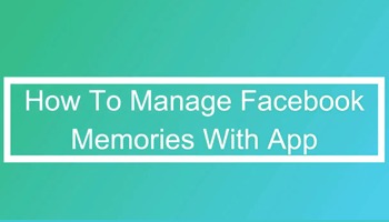 manage-facebook memories-with-app-feature-image