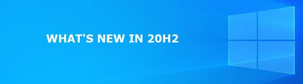 What's New In 20H2